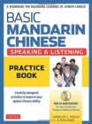 Basic Mandarin Chinese - Speaking & Listening Practice Book : A Workbook for Beginning Learners of Spoken Chinese (CD-ROM Included) - Book