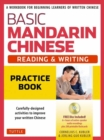 Basic Mandarin Chinese - Reading & Writing Practice Book : A Workbook for Beginning Learners of Written Chinese (MP3 Audio CD and Printable Flash Cards Included) - Book