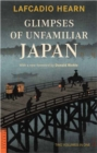 Glimpses of Unfamiliar Japan : Two Volumes in One - Book