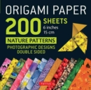 "Origami Paper 200 Sheets Nature Patterns 6"" (15 CM) : Photographic Designs from Nature (12 Designs; 8-Page Booklet) - Book"