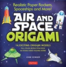 Air and Space Origami Kit : Paper Rockets, Airplanes, Spaceships and More! - Book