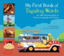 My First Book of Tagalog Words : An ABC Rhyming Book of Filipino Language and Culture - Book