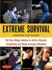 Extreme Survival : The Krav Maga Solution to Active Shooter, Carjacking and Home Invasion Situations - Book