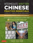 Intermediate Written Chinese Practice Essentials : Read and Write Mandarin Chinese As the Chinese Do - Book