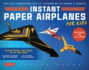 Instant Paper Airplanes for Kids : Pop-out Airplanes You Tape Together and Fly in Seconds! - Book