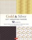 Silver and Gold Gift Wrapping Papers - 12 Sheets : 12 Sheets of High-Quality 18 x 24 inch Wrapping Paper - Book