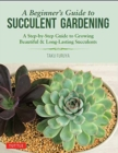 A Beginner's Guide to Succulent Gardening - Book