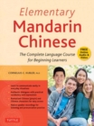 Elementary Mandarin Chinese Textbook : The Complete Language Course for Beginning Learners (With Companion Audio) - Book
