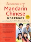 Elementary Mandarin Chinese Workbook : Learn to Speak, Read and Write Chinese the Easy Way! (Companion Audio) - Book
