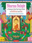Dharma Delight : A Visionary Post Pop Comic Guide to Buddhism and Zen - Book