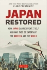 Japan Restored : How Japan Can Reinvent Itself and Why This Is Important for America and the World - Book