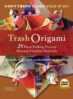 Trash Origami : 25 Paper Folding Projects Reusing Everyday Materials - Book