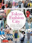 Tokyo Fashion City : A Detailed Guide to Tokyo's Trendiest Fashion Districts - Book