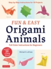 Fun and Easy Origami Animals : Full-Color Instructions for Beginners includes 20 Sheets of 6 inch Origami Paper - Book