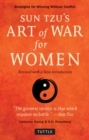Sun Tzu's Art of War for Women : Strategies for Winning without Conflict Revised with a New Introduction - Book