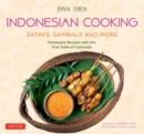 Indonesian Cooking: Satays, Sambals and More : Homestyle Recipes with the True Taste of Indonesia - Book