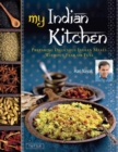 My Indian Kitchen : Preparing Delicious Indian Meals without Fear or Fuss - Book