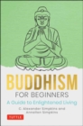 Buddhism for Beginners : A Guide to Enlightened Living - Book
