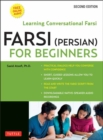 Farsi (Persian) for Beginners : Learning Conversational Farsi - Second Edition (Free Downloadable Audio Files Included) - Book