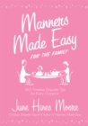 Manners Made Easy for the Family : 365 Timeless Etiquette Tips for Every Occasion - eBook