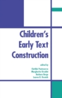 Children's Early Text Construction - Book