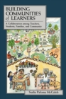 Building Communities of Learners : A Collaboration Among Teachers, Students, Families, and Community - Book
