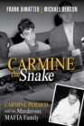 Carmine The Snake : Carmine Persico and His Murderous Mafia Family - Book