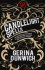 Candlelight Spells : The Modern Witch's Book of Spellcasting, Feasting, and Natural Healing - eBook