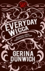 Everyday Wicca : Magickal Spells throughout the Year - eBook