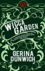 The Wicca Garden : A Modern Witch's Book of Magickal and Enchanted Herbs and Plants - eBook