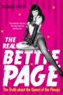 The Real Bettie Page : The Truth About the Queen of the Pinups - Book