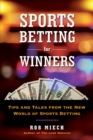 Sports Betting For Winners : Tips and Tales from the New World of Sports Betting - Book