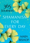Shamanism for Every Day : 365 Journeys - eBook