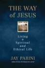 The Way of Jesus : Living a Spiritual and Ethical Life - eBook