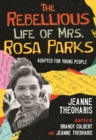 Rebellious Life of Mrs. Rosa Parks - eBook
