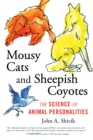 Mousy Cats and Sheepish Coyotes : The Science of Animal Personalities - eBook