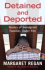 Detained and Deported : Stories of Immigrant Families Under Fire - eBook