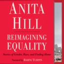 Reimagining Equality : Stories of Gender, Race, and Finding Home - eAudiobook