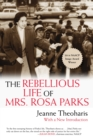 The Rebellious Life Of Mrs. Rosa Parks - Book