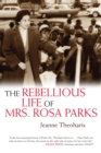 The Rebellious Life of Mrs. Rosa Parks - eBook