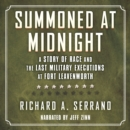 Summoned at Midnight : A Story of Race and the Last Military Executions at Fort Leavenworth - eAudiobook