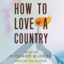 How to Love a Country : Poems - eAudiobook