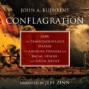 Conflagration : How the Transcendentalists Sparked the American Struggle for Racial, Gender, and Social Justice - eAudiobook