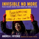 Invisible No More : Police Violence Against Black Women and Women of Color - eAudiobook