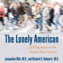 The Lonely American : Drifting Apart in the Twenty-first Century - eAudiobook