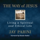 The Way of Jesus : Living a Spiritual and Ethical Life - eAudiobook