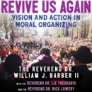 Revive Us Again : Vision and Action in Moral Organizing - eAudiobook