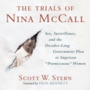 "The Trials of Nina McCall : Sex, Surveillance, and the Decades-Long Government Plan to Imprison ""Promiscuous"" Women - eAudiobook"