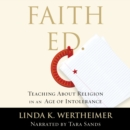 Faith Ed : Teaching About Religion in an Age of Intolerance - eAudiobook