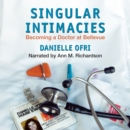 Singular Intimacies : Becoming a Doctor at Bellevue - eAudiobook